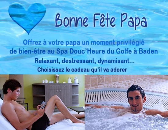 Bonne Fête Papa idées cadeaux détente et plaisir au spa de Baden